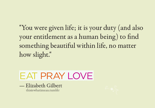 movie-quote-eat-pray-love-2010 - reis inspiratie films TravelRebel