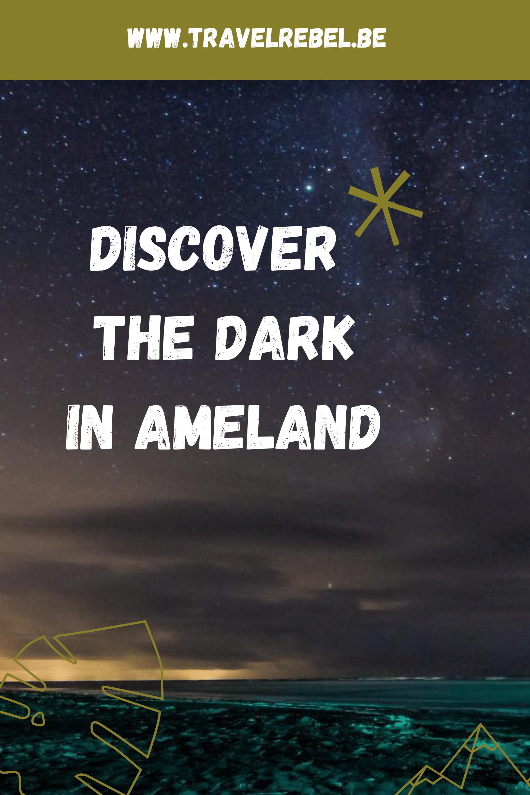 Discover The Dark in Ameland - Waddeneilanden - Duurzaam reizen